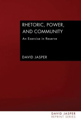 Rhetoric, Power, and Community: An Exercise in Reserve