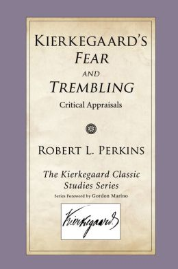 Kierkegaard's Fear and Trembling: Critical Appraisals