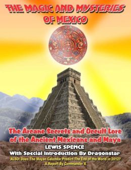 Magic and Mysteries of Mexico