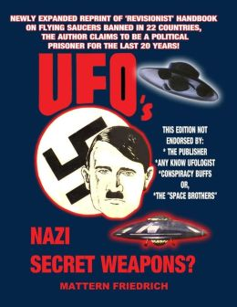 UFO'S Nazi Secret Weapons?