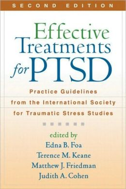 Effective Treatments for PTSD, Second Edition: Practice Guidelines from the International Society for Traumatic Stress Studies