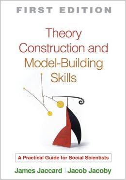 Theory Construction and Model-Building Skills: A Practical Guide for Social Scientists