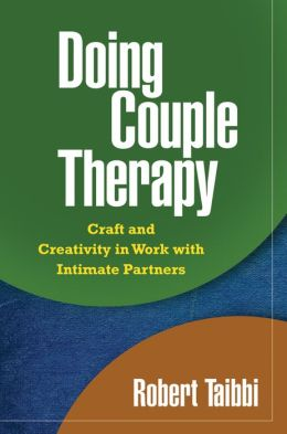 Doing Couple Therapy: Craft and Creativity in Work with Intimate Partners