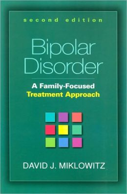 Bipolar Disorde:A Family-Focused Treatment Approach