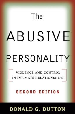 The Abusive Personality, Second Edition: Violence and Control in Intimate Relationships