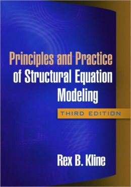 Principles and Practice of Structural Equation Modeling, Third Edition
