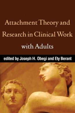Attachment Theory and Research in Clinical Work with Adults