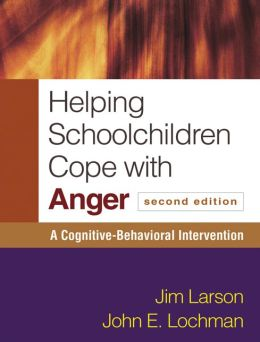 Helping Schoolchildren Cope with Anger, Second Edition: A Cognitive-Behavioral Intervention