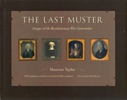 The Last Muster: Images of the Revolutionary War Generation