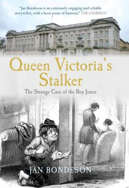 Queen Victoria's Stalker: The Strange Case of the Boy Jones