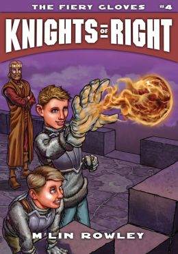 Knights of Right, Book 4: The Fiery Gloves