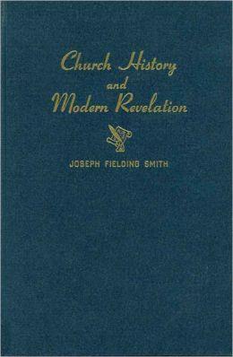 Church History and Modern Revelation Vol. 2