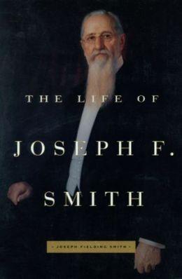 Life of Joseph F. Smith