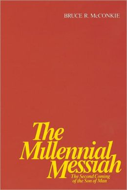 The Millennial Messiah The Second Coming of the Son of Man