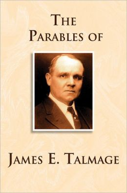 Parables of James E. Talmage
