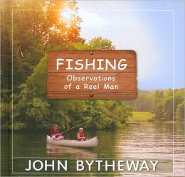 Fishing: Observations of a Reel Man