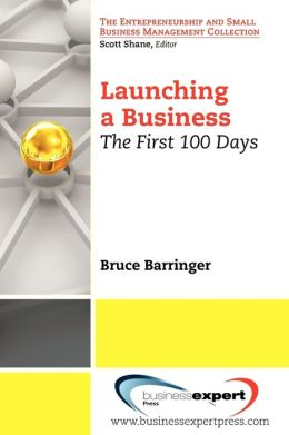 Launching a Business: The First 100 Days