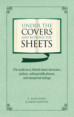 Under the Covers and between the Sheets: Facts and Trivia about the World's Greatest Books