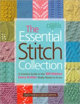 The Essential Stitch Collection: Creative Guide to the 300 Stitches Every Knitter Really Needs to Know