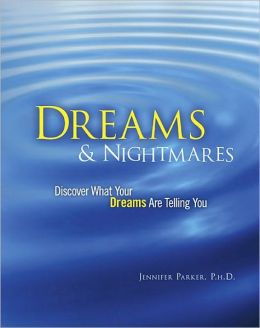 Dreams & Nightmares: Discover What Your Dreams are Telling You/Discover What Your Nightmares Are Telling You