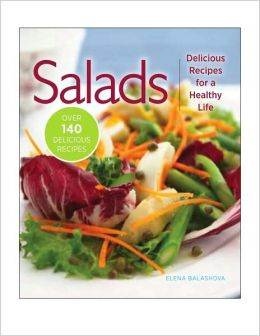 Salads: Delicious Recipes for a Healthy Life