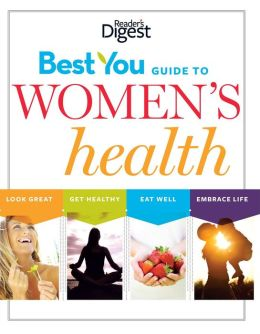 The Best You Guide to Women's Health: Eat Well, Look Great, Embrace Life, Live Longer