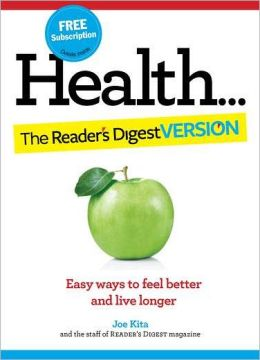 Health: the Reader's Digest Version: Great Advice, Simply Put