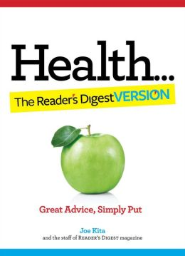 Health: The Reader's Digest Version: Easy Ways to Feel Better and Live Longer