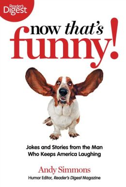Now That's Funny!: Hilarious Stories from the Man in Charge of Making America Laugh