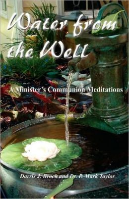 Water from the Well: A Minister's Communion Meditation