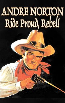 Ride Proud, Rebel! (Drew Rennie Series #1)