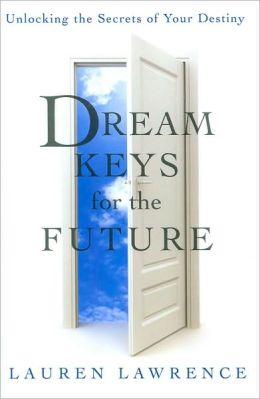 Dream Keys for the Future: Unlocking the Secrets of Your Destiny