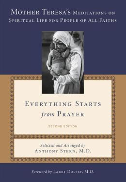 Everything Starts From Prayer: Mother Teresa's Meditations on Spirtual Life for People of All Faiths