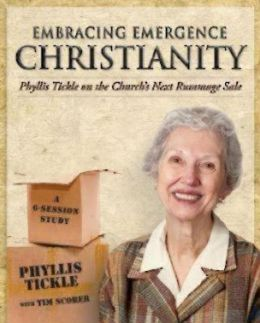 Embracing Emergence Christianity: Phyllis Tickle on the Church's Next Rummage Sale