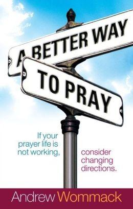 Better Way to Pray