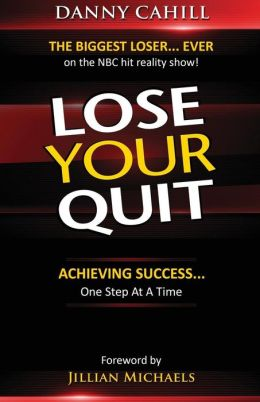 Lose Your Quit: Achieving Success... One Step at a Time