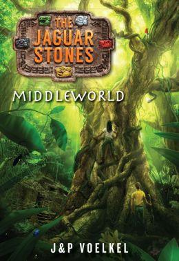 Middleworld (The Jaguar Stones Trilogy Series #1)