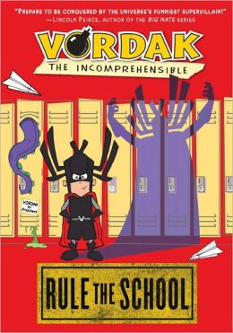 Rule the School (Vordak the Incomprehensible Series)