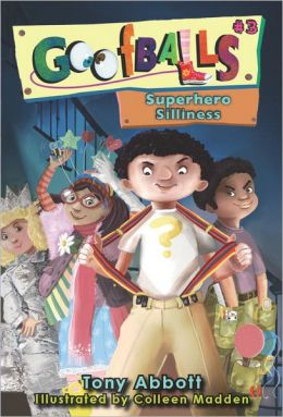 Superhero Silliness (Goffbalss Series #3)