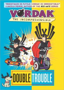Double Trouble (Vordak the Incomprehensible Series #3)