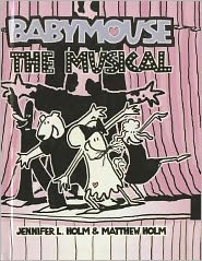 The Musical (Babymouse Series #10)