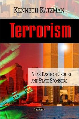 Terrorism: Near Eastern Groups and State Sponsors