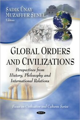 Global Orders and Civilizations: Perspectives from History, Philosophy and International Relations