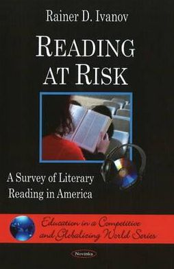 Reading at Risk: A Survey of Literary Reading in America