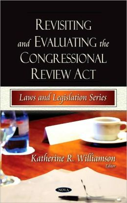 Revisiting and Evaluating the Congressional Review Act