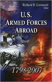U.S. Armed Forces Abroad 1798-2007