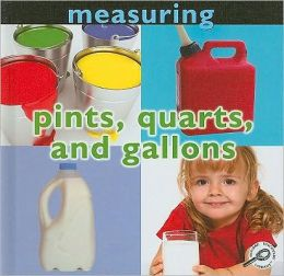 Pints, Quarts, and Gallons