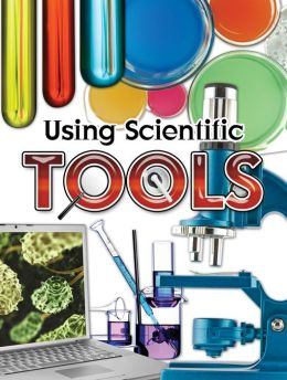 Using Scientific Tools (Let's Explore Science)