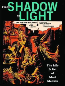 From Shadow to Light: The Life & Art of Mort Meskin