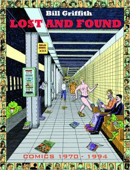 Bill Griffith: Lost and Found: Comics 1969-2003 Bill Griffith